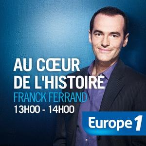 Au coeur de l'Histoire de Franck Ferrand